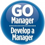 Want to Explode Your Business? Go Manager, Develop a Manager!