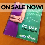 On Sale Now: 90-Day Game Plan Workbook & Training DVD