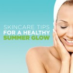 Skincare Tips for a Healthy Summer Glow