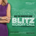 Listen in to the Second Blitz Kickoff Call in the 90-Day Global Game Plan
