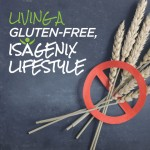 Living a Gluten-Free Lifestyle With Isagenix