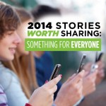 Stories Worth Sharing: Something for Everyone from 2014