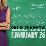 Get Ready! A New 90-Day Game Plan is Coming January 26.