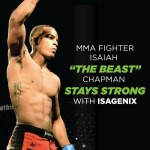 "MMA Fighter Isaiah ""The Beast"" Chapman Stays Strong with Isagenix"