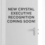 New Crystal Executive Recognition Coming Soon!