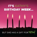 Kathy Coover is Celebrating Her Birthday With a Gift for You!