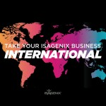Expanding Your Isagenix Business Globally is Easier Than Ever. Here's Why…