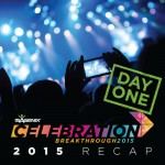 Your 2015 Celebration Recap: Day 1