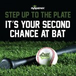 Step Up to the Plate. It's Your Second Chance at Bat!
