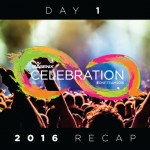 2016 Celebration Recap: Day 1