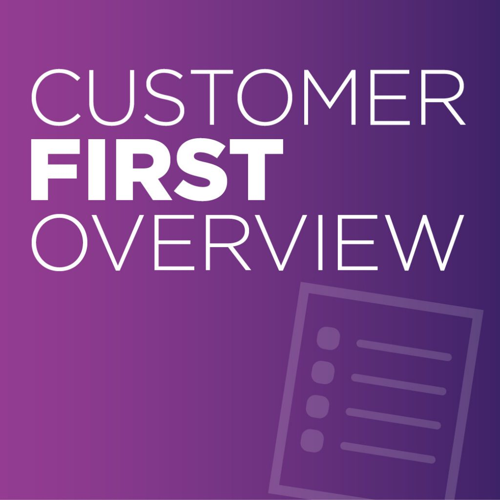 Customer First Overview