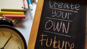 """A chalkboard that says """"Create your own future"""""""