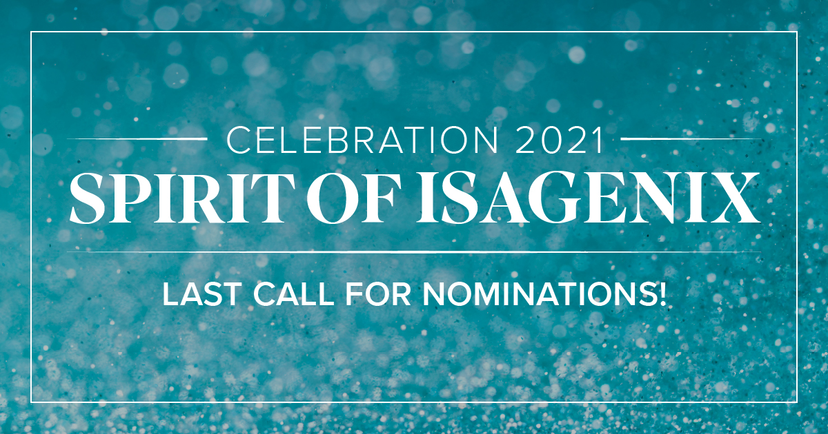 last call for 2021 Spirit of Isagenix award nominations